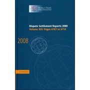 Dispute Settlement Reports 2008: Volume 16, Pages 6187-6714 2008: v. 16 by World Trade Organization