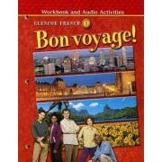 Glencoe French 1 Bon Voyage! Workbook and Audio Activities by McGraw-Hill Education