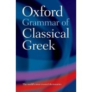 Oxford Grammar of Classical Greek by James Morwood