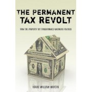 The Permanent Tax Revolt by Isaac William Martin