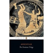 The Oresteian Trilogy by Aeschylus