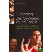Supporting Deaf Children and Young People by Derek Brinkley