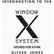 Introduction to the X Window System by Oliver Jones