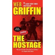 The Hostage by W E B Griffin