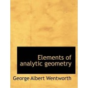 Elements of Analytic Geometry by George Wentworth