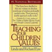 Teaching Your Children Values by Richard M. Eyre