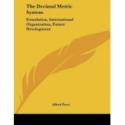 The Decimal Metric System by Alfred Perot