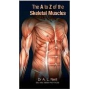 A to Z of Skeletal Muscles by Amanda Neill