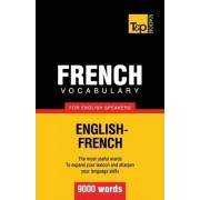 French Vocabulary for English Speakers - 9000 Words by Andrey Taranov