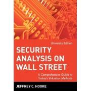 Security Analysis on Wall Street: University Edition by Jeffrey C. Hooke