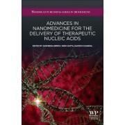 Advances in Nanomedicine for the Delivery of Therapeutic Nucleic Acids by Surendra Nimesh