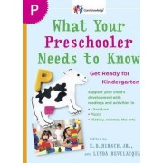 What Your Preschooler Needs to Know by Jr. E D Hirsch