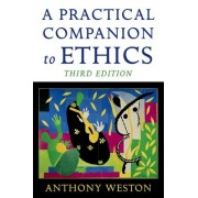 A Practical Companion to Ethics by Anthony Weston