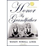 Honor Thy Grandfather by Wendy Powell Lewis