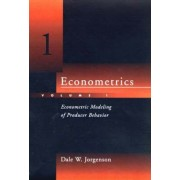 Econometrics: Econometric Modeling of Producer Behavior v. 1 by Dale W. Jorgenson