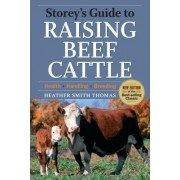 Storey's Guide to Raising Beef Cattle by Heather Smith Thomas