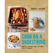 Cook on a Shoestring by Sophie Wright