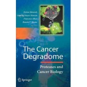 The Cancer Degradome by Dylan Edwards