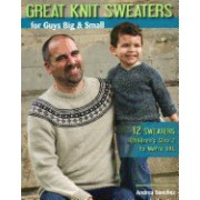 Great Knit Sweaters for Guys Big & Small: 12 Sweaters: Children's Size 2 to Men's XXL
