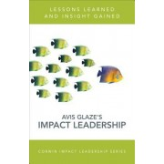 Reaching the Heart of Leadership: Lessons Learned, Insights Gained, Actions Taken