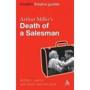 Arthur Miller's Death of a Salesman by Peter L. Hays