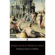 Introductory Lectures on Aesthetics by G. W. F. Hegel