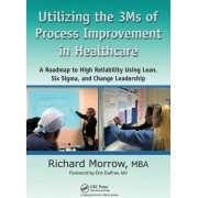 Utilizing the 3Ms of Process Improvement in Healthcare by Richard Morrow