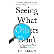 Seeing What Others Don't by Gary Klein