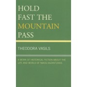 Hold Fast the Mountain Pass by Theodora Vasils