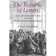The Republic of Letters by Dena Goodman