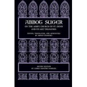 Abbot Suger on the Abbey Church of St. Denis and Its Art Treasures by Abbot of Saint Denis Suger