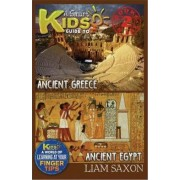 A Smart Kids Guide to Ancient Greece and Ancient Egypt by Liam Saxon
