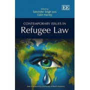 Contemporary Issues in Refugee Law by Satvinder Singh Juss