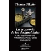 La economía de las desigualdades: Cómo implementar una redistribución justa y eficaz de la riqueza by Thomas Piketty
