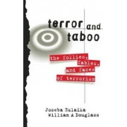 Terror and Taboo by Joseba Zulaika