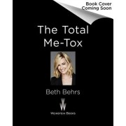 The Total Me-Tox: How to Ditch Your Diet, Move Your Body, & Love Your Life (on Your Own Terms)