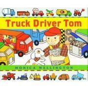 Truck Driver Tom by Monica Wellington
