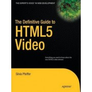 The Definitive Guide to HTML5 Video by Silvia Pfeiffer
