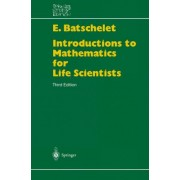 Introduction to Mathematics for Life Scientists by Edward Batschelet