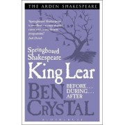Springboard Shakespeare:King Lear by Ben Crystal
