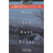 May God Have Mercy: a True Story of Crime and Punishment by John Tucker