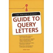 The Writer's Digest Guide to Query Letters by Wendy Burt