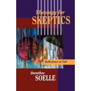 Theology for Sceptics by Dorothee Solle