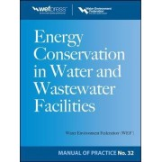 Energy Conservation in Water and Wastewater Facilities - MOP 32 by Water Environment Federation
