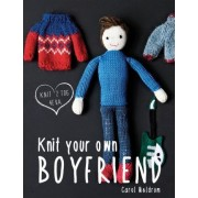 Knit Your Own Boyfriend by Carol Meldrum