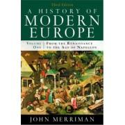 History of Modern Europe 3E Volume One by John M. Merriman