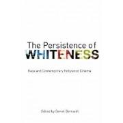 The Persistence of Whiteness by Daniel Bernardi