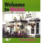 Welcome to Welsh - A Complete Welsh Course for Beginners by Heini Gruffudd