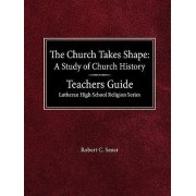 Church Takes Shape: Leader by Robert C Sauer