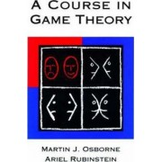 A Course in Game Theory by Martin J. Osborne
